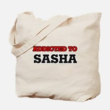 Addicted to Sasha Tote Bag