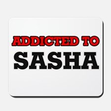 Addicted to Sasha Mousepad