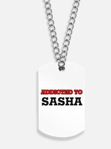 Addicted to Sasha Dog Tags
