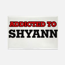 Addicted to Shyann Magnets