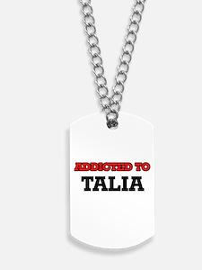 Addicted to Talia Dog Tags