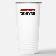 Addicted to Taniyah Travel Mug