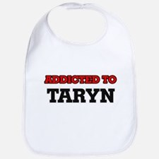 Addicted to Taryn Bib