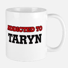Addicted to Taryn Mugs