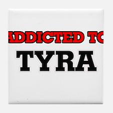 Addicted to Tyra Tile Coaster