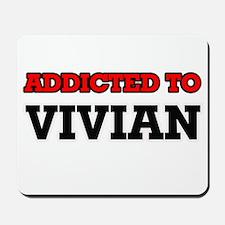 Addicted to Vivian Mousepad