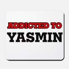 Addicted to Yasmin Mousepad
