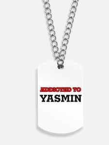 Addicted to Yasmin Dog Tags