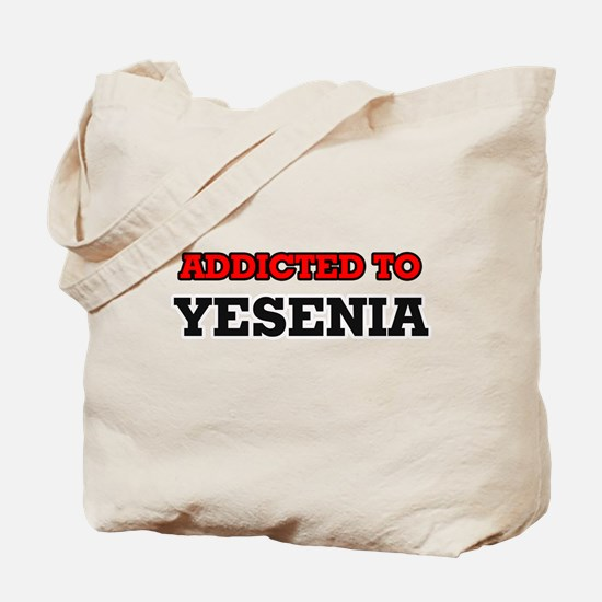 Addicted to Yesenia Tote Bag