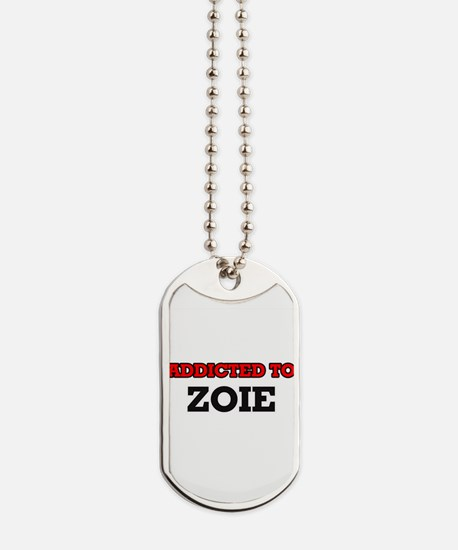 Addicted to Zoie Dog Tags