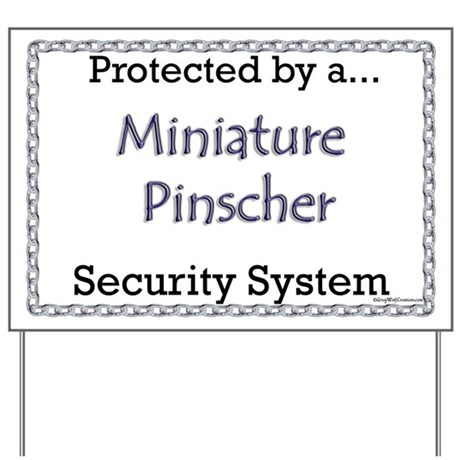 Min Pin Security Yard Sign