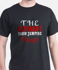 The Ultimate Show Jumping Player T-Shirt
