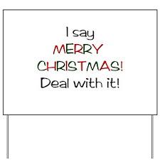 I say MERRY CHRISTMAS! Yard Sign