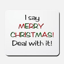 I say MERRY CHRISTMAS! Mousepad