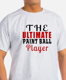 The Ultimate Paint Ball Player T-Shirt