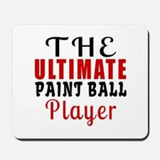 The Ultimate Paint Ball Player Mousepad