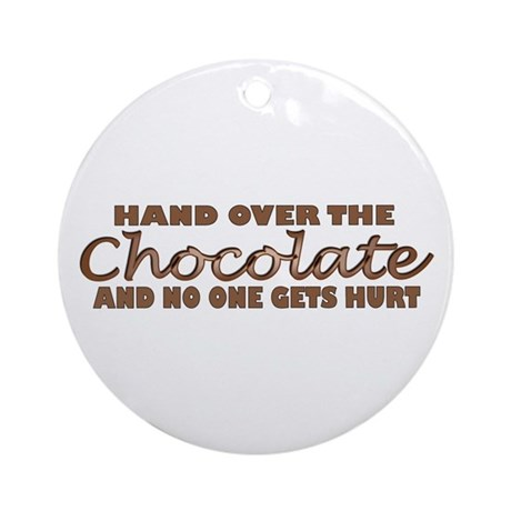 Hand over the chocolate Ornament (Round)