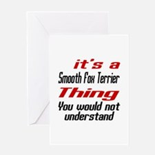 Smooth Fox Terrier Thing Dog Designs Greeting Card