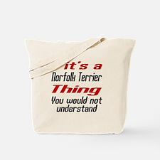 It's Norfolk Terrier Dog Thing Tote Bag