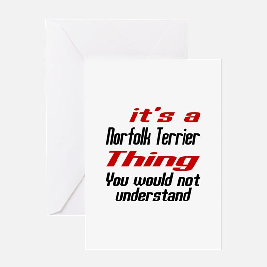 It's Norfolk Terrier Dog Thing Greeting Card