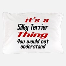 Silky Terrier Thing Dog Designs Pillow Case