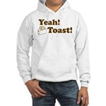 Yeah! Toast! Hooded Sweatshirt