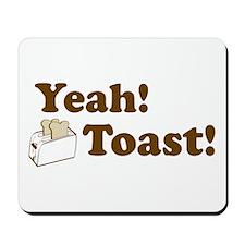 Yeah! Toast! Mousepad