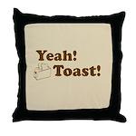 Yeah! Toast! Throw Pillow