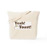 Yeah! Toast! Tote Bag