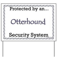 Otterhound Security Yard Sign