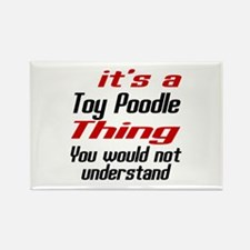 It's Toy Poodle Dog Thing Rectangle Magnet