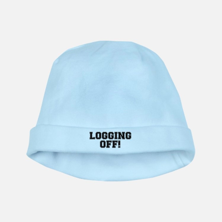 LOGGING OFF! HAVING A DUMP! CRAPPING! baby hat