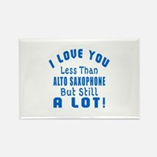 I Love You Less Than Alto Saxopho Rectangle Magnet