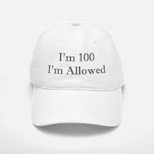 100 I'm Allowed 2 Baseball Baseball Baseball Cap