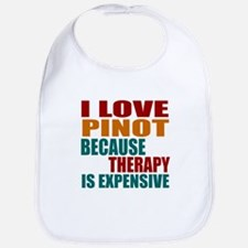 Drink Pinot Is My Therapy Bib