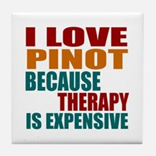 Drink Pinot Is My Therapy Tile Coaster