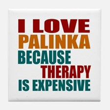 Drink Palinka Is My Therapy Tile Coaster
