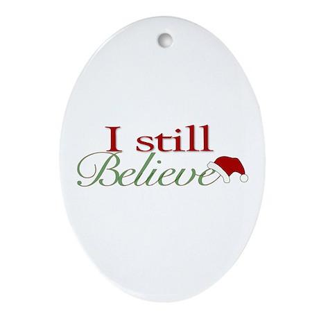 I Still Believe Oval Ornament