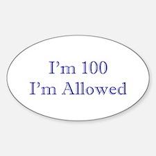 100 I'm Allowed 1C Dk Blue Decal