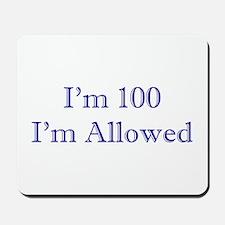 100 I'm Allowed 1C Dk Blue Mousepad