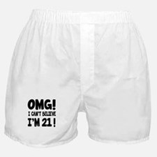 Omg I Can't Believe I Am 21 Boxer Shorts