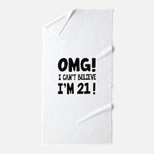 Omg I Can't Believe I Am 21 Beach Towel