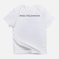 #feelthejohnson Infant T-Shirt