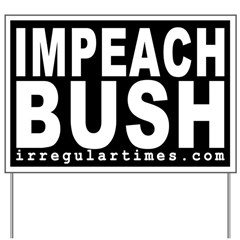 Black Impeach Bush Yard Sign
