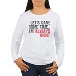 Save Time Women's Long Sleeve T-Shirt