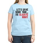 Save Time Women's Light T-Shirt