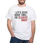 Save Time White T-Shirt
