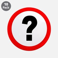 "Question Mark Traffic Sign 3.5"" Button (10 pack)"
