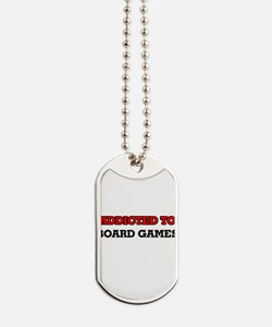 Addicted to Board Games Dog Tags