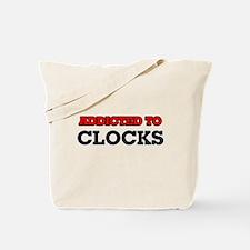 Addicted to Clocks Tote Bag
